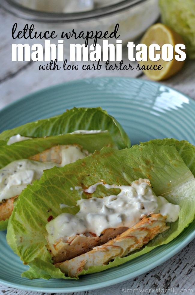 Lettuce Wrapped Mahi Mahi Tacos with Low Carb Tartar Sauce